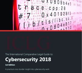 International Comparative Legal Guide to Cybersecurity 2018