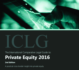The International Comparative Legal Guide to PRIVATE EQUITY 2016 (2nd Edition)