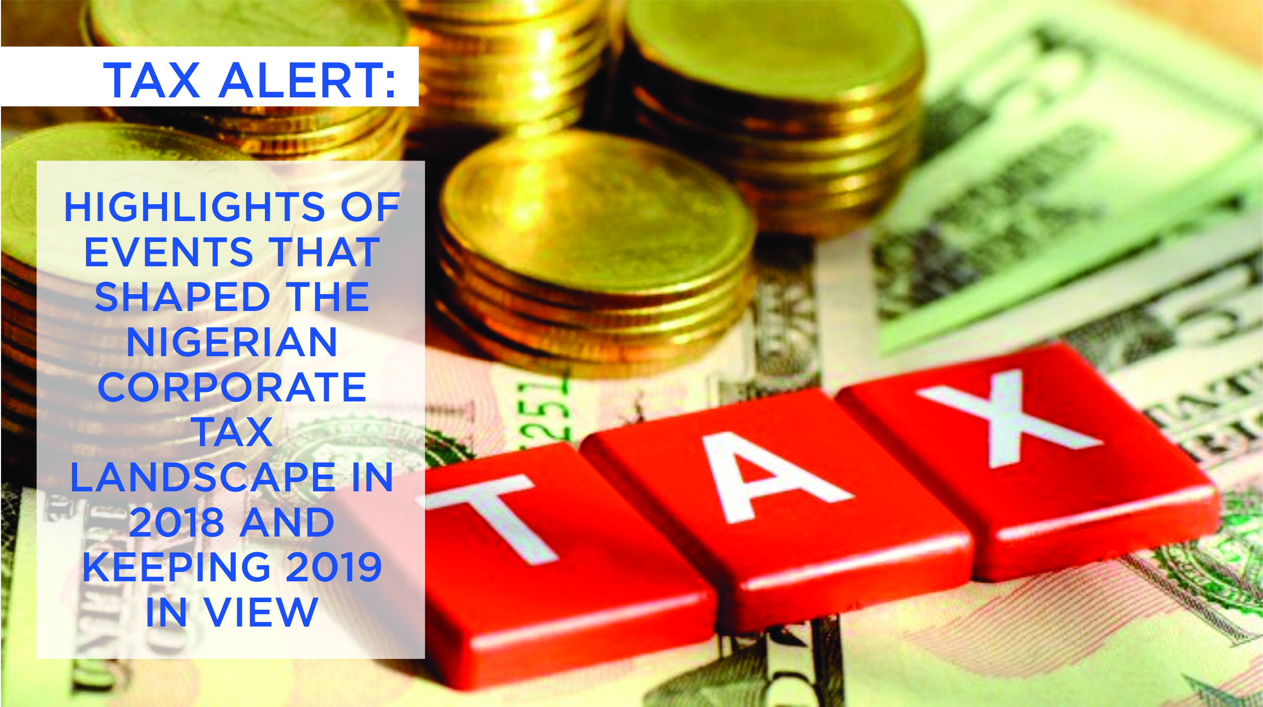Highlights of Events that Shaped the Nigerian Corporate Tax Landscape in 2018 and Keeping 2019 In View