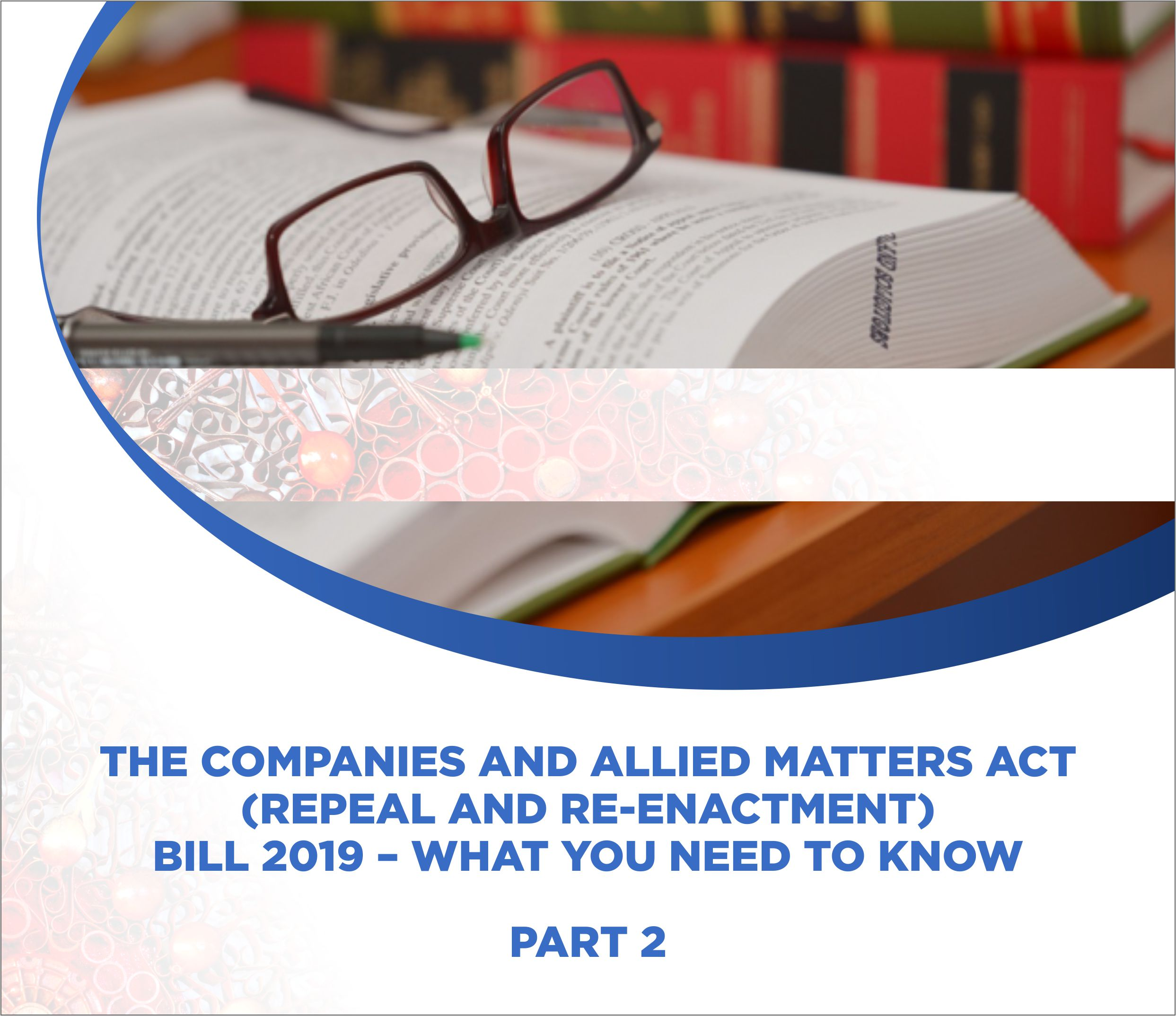 THE COMPANIES AND ALLIED MATTERS ACT (REPEAL AND RE-ENACTMENT) BILL 2019 – WHAT YOU NEED TO KNOW - PART 2