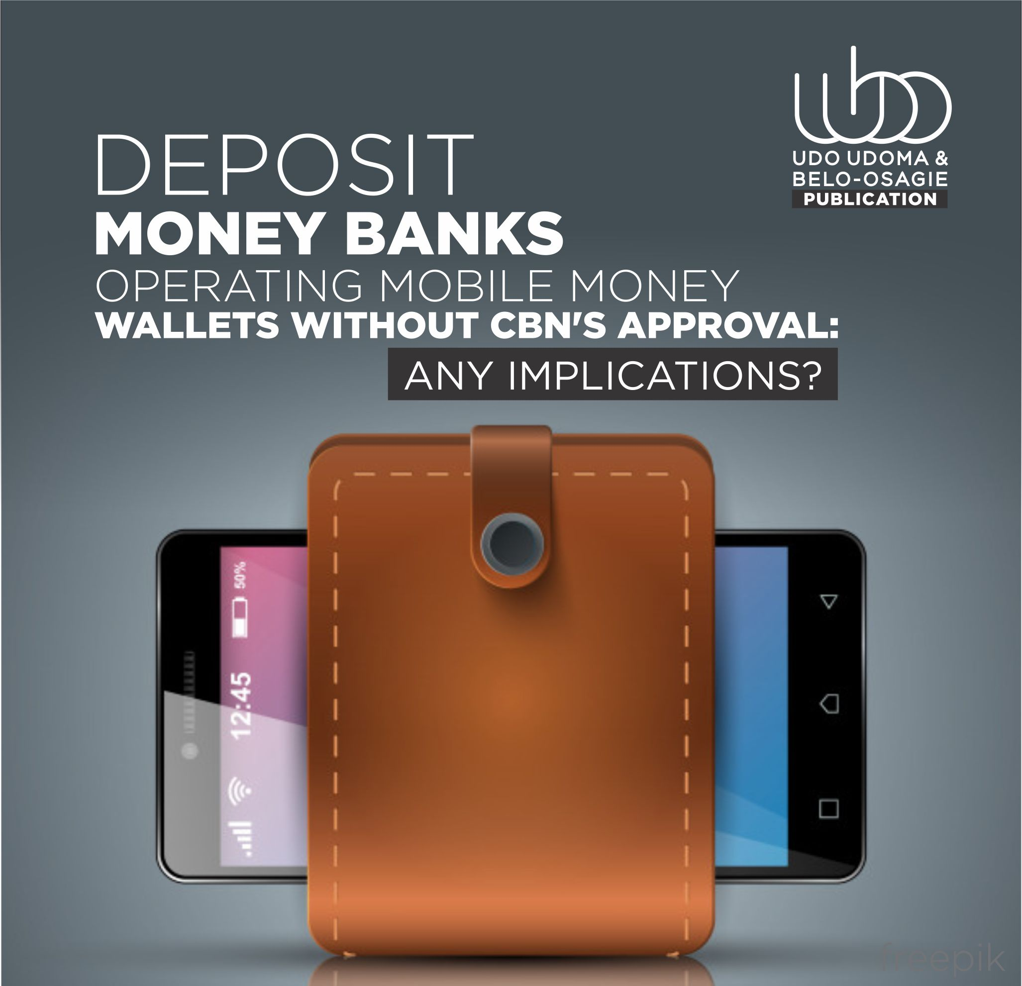 DEPOSIT MONEY BANKS OPERATING MOBILE MONEY WALLETS WITHOUT CBN'S APPROVAL: ANY IMPLICATIONS?