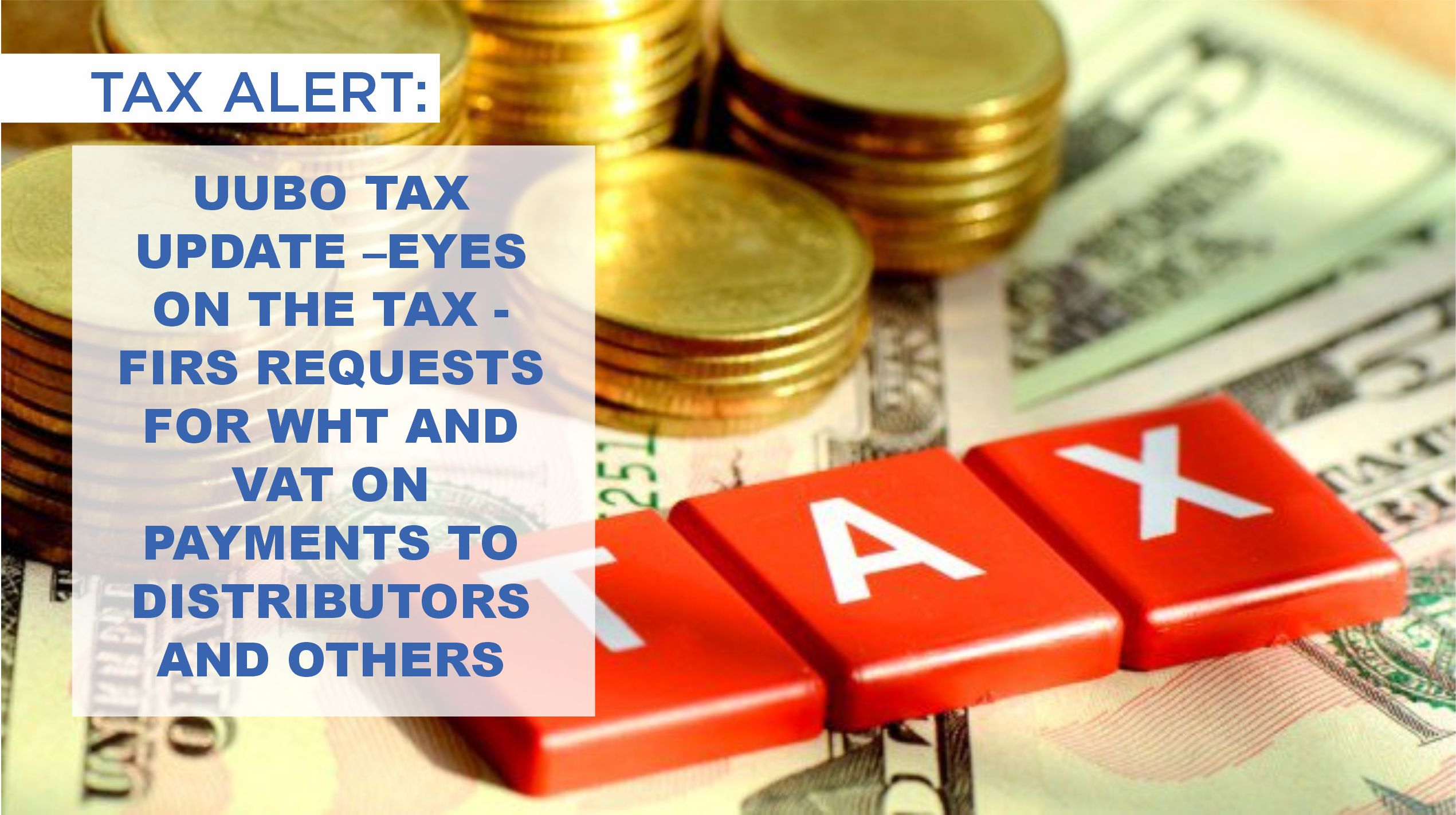 Eyes on the Tax - FIRS Requests for WHT and VAT on Payments to Distributors and Others