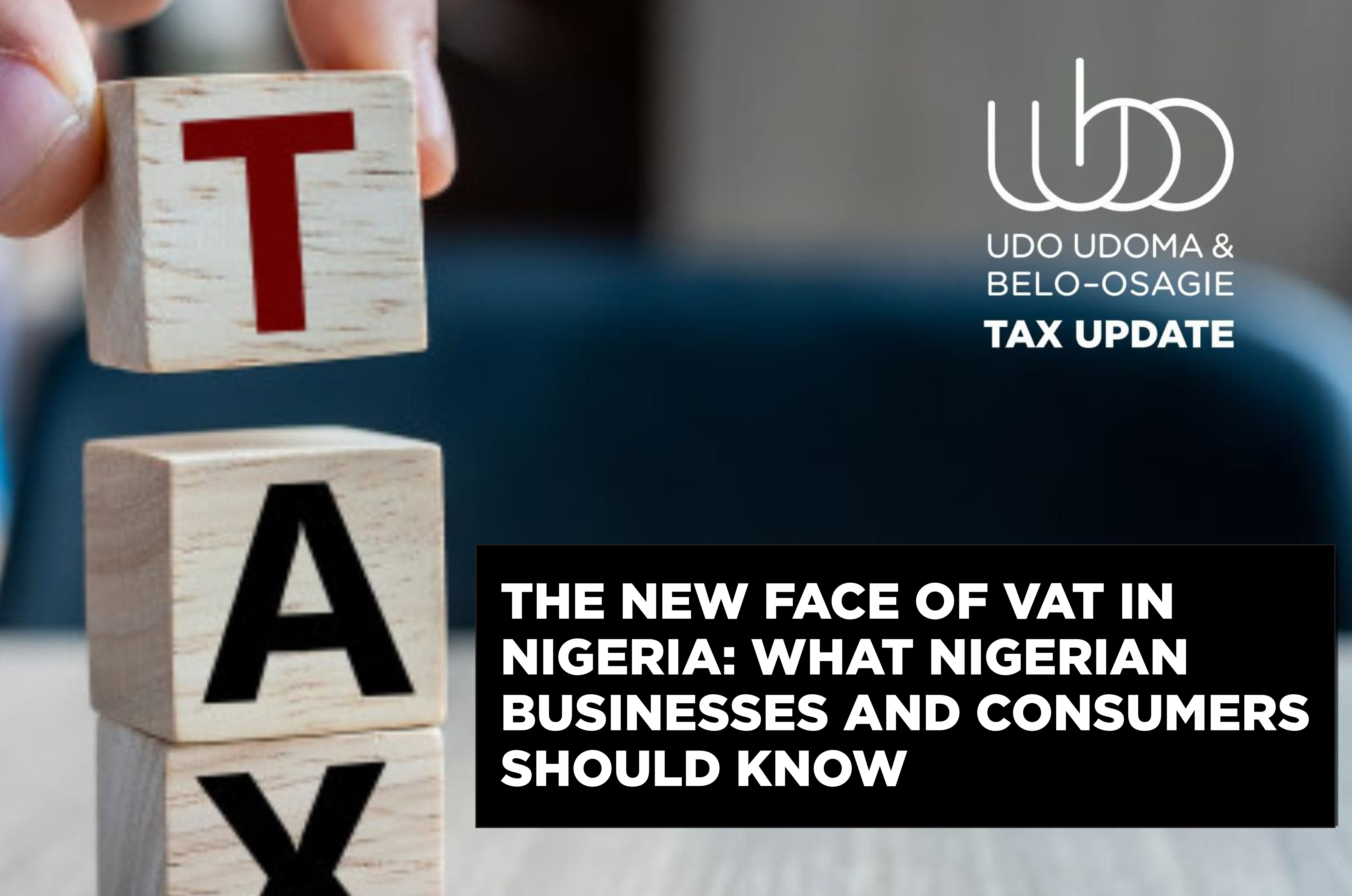 The New Face of VAT in Nigeria - What Nigerian Businesses and Consumers Should Know
