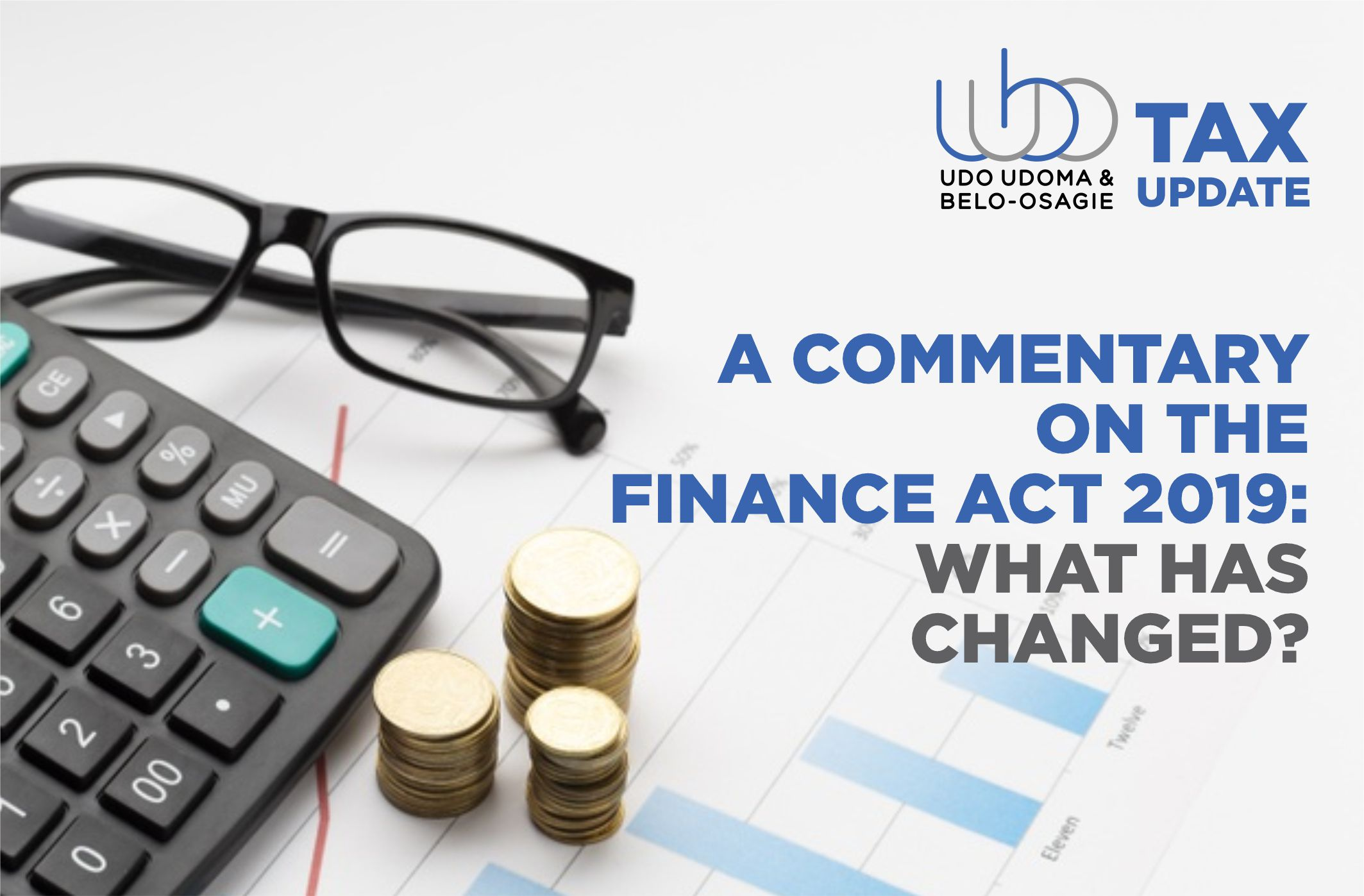 A COMMENTARY ON THE FINANCE ACT 2019: WHAT HAS CHANGED?