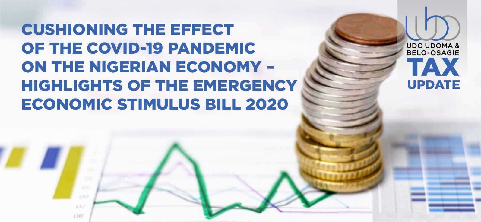 CUSHIONING THE EFFECT OF THE COVID-19 PANDEMIC ON THE NIGERIAN ECONOMY –  HIGHLIGHTS OF THE EMERGENCY ECONOMIC  STIMULUS BILL 2020