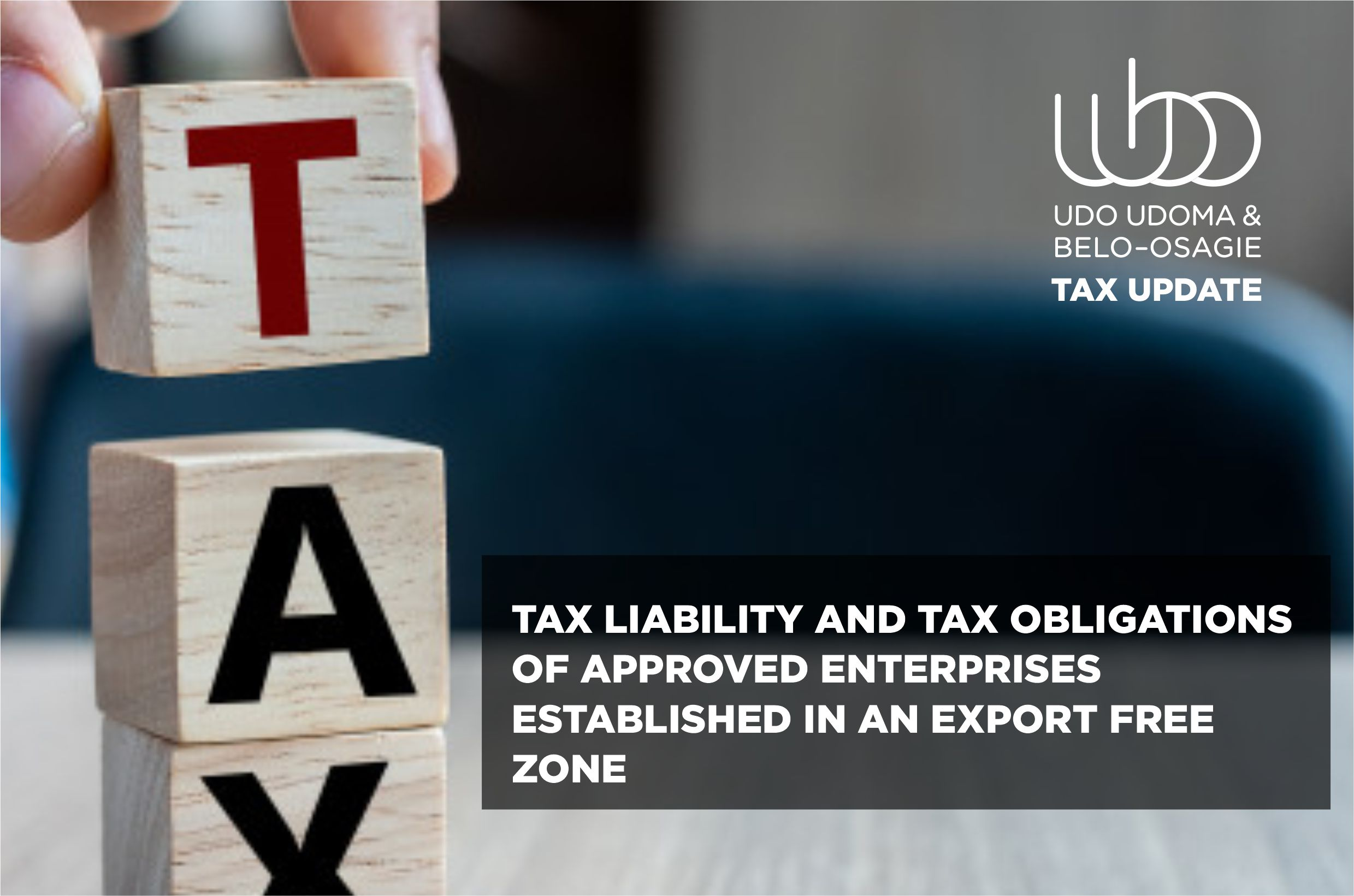 TAX LIABILITY AND TAX OBLIGATIONS OF APPROVED ENTERPRISES ESTABLISHED IN AN EXPORT FREE ZONE