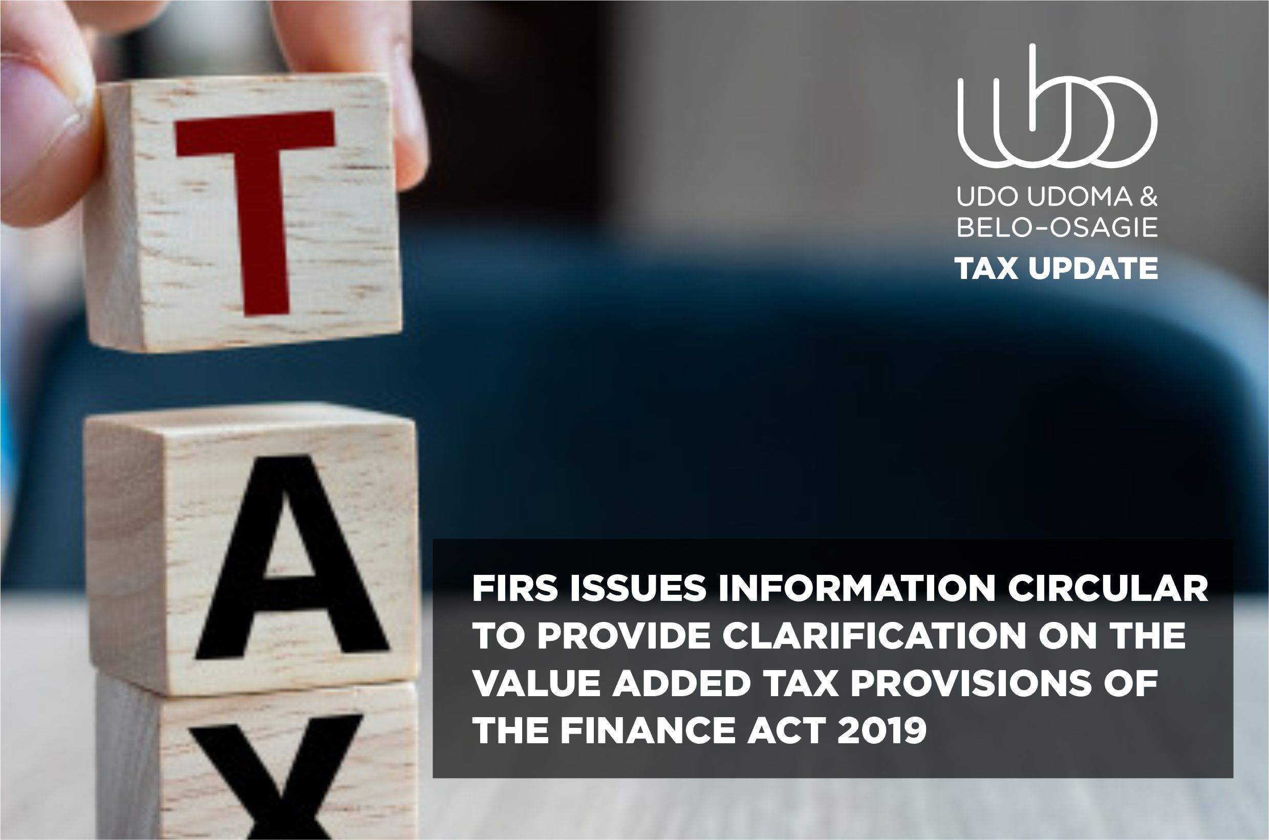 FIRS ISSUES INFORMATION CIRCULAR TO PROVIDE CLARIFICATION ON THE VALUE ADDED TAX PROVISIONS OF THE FINANCE ACT 2019