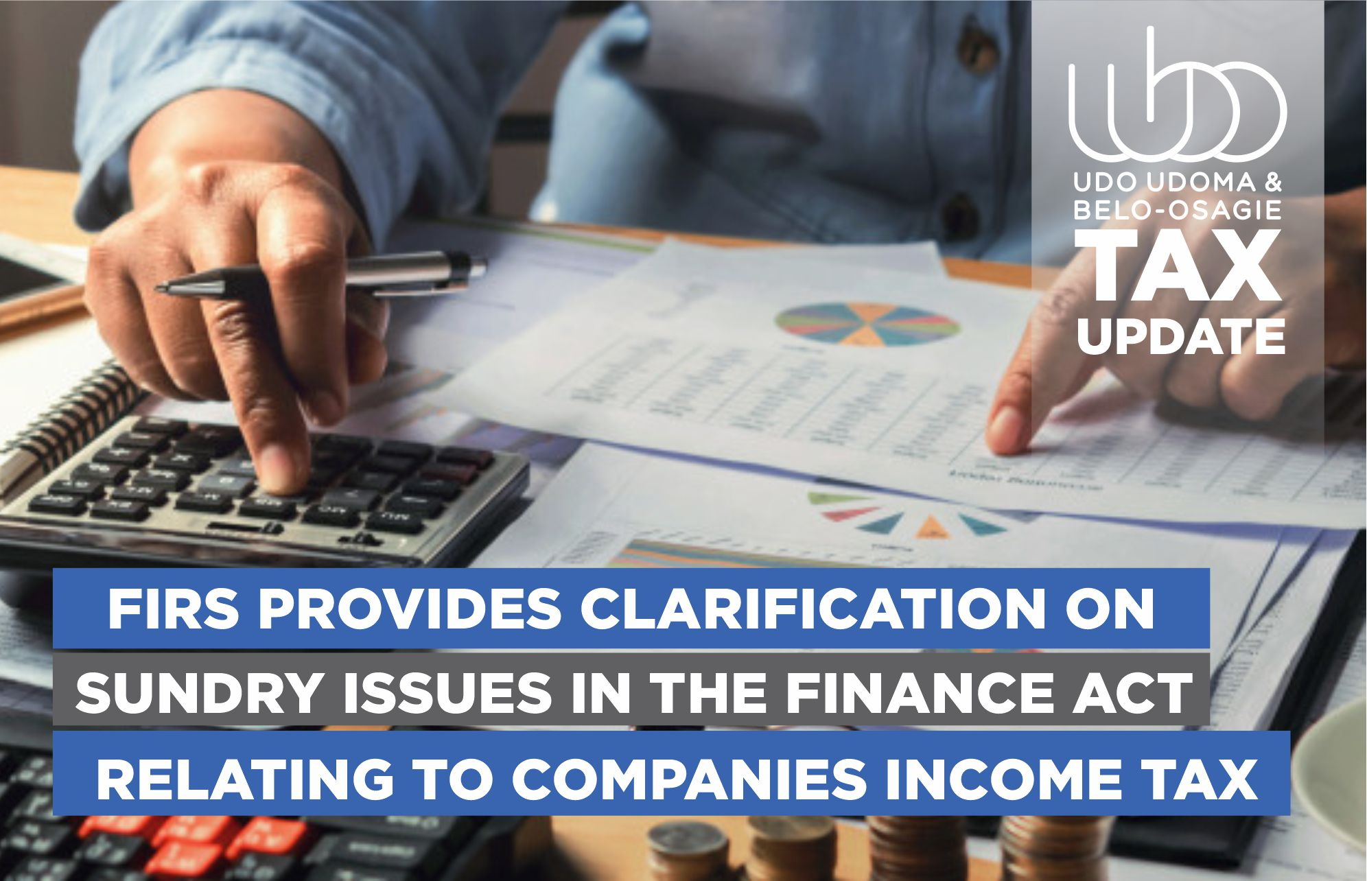 FIRS PROVIDES CLARIFICATION ON SUNDRY ISSUES IN THE FINANCE ACT RELATING TO COMPANIES INCOME TAX