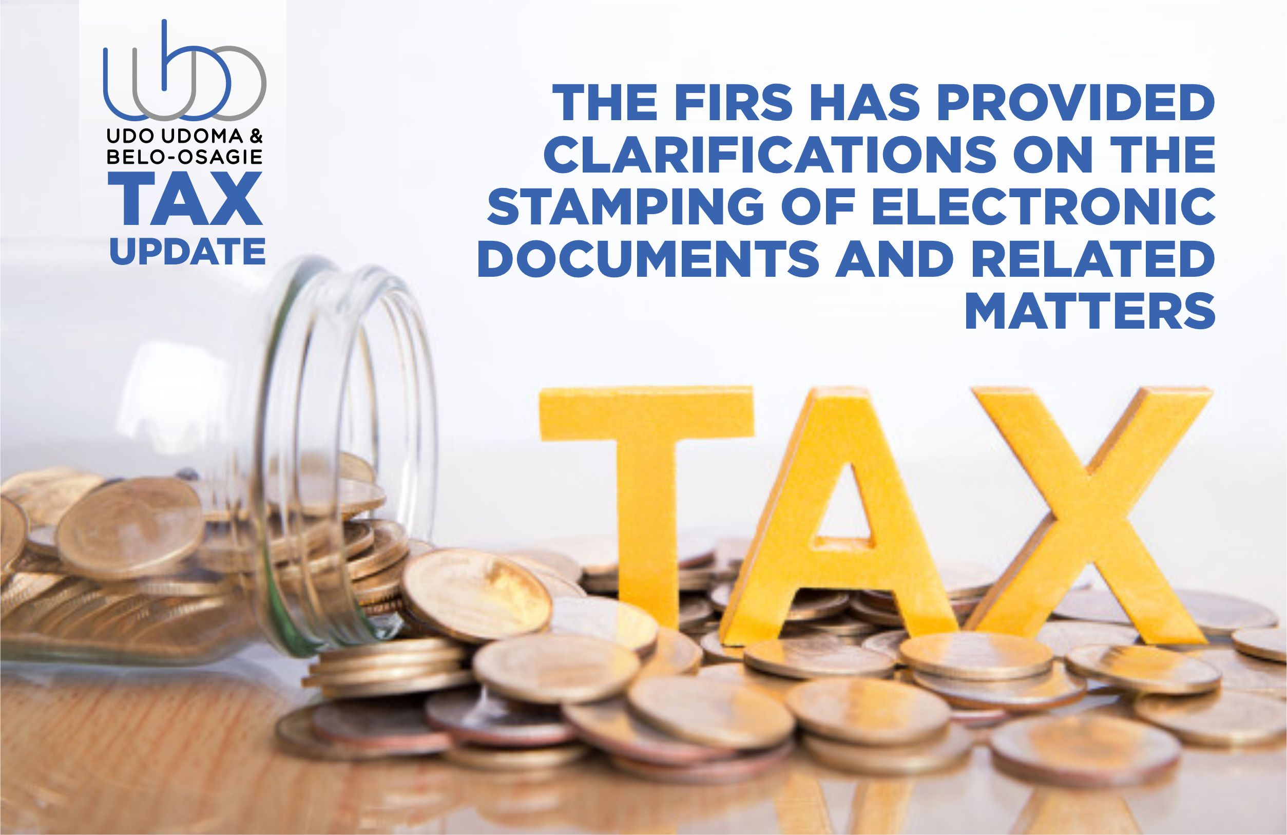 THE FIRS HAS PROVIDED CLARIFICATIONS ON THE STAMPING OF ELECTRONIC DOCUMENTS AND RELATED MATTERS