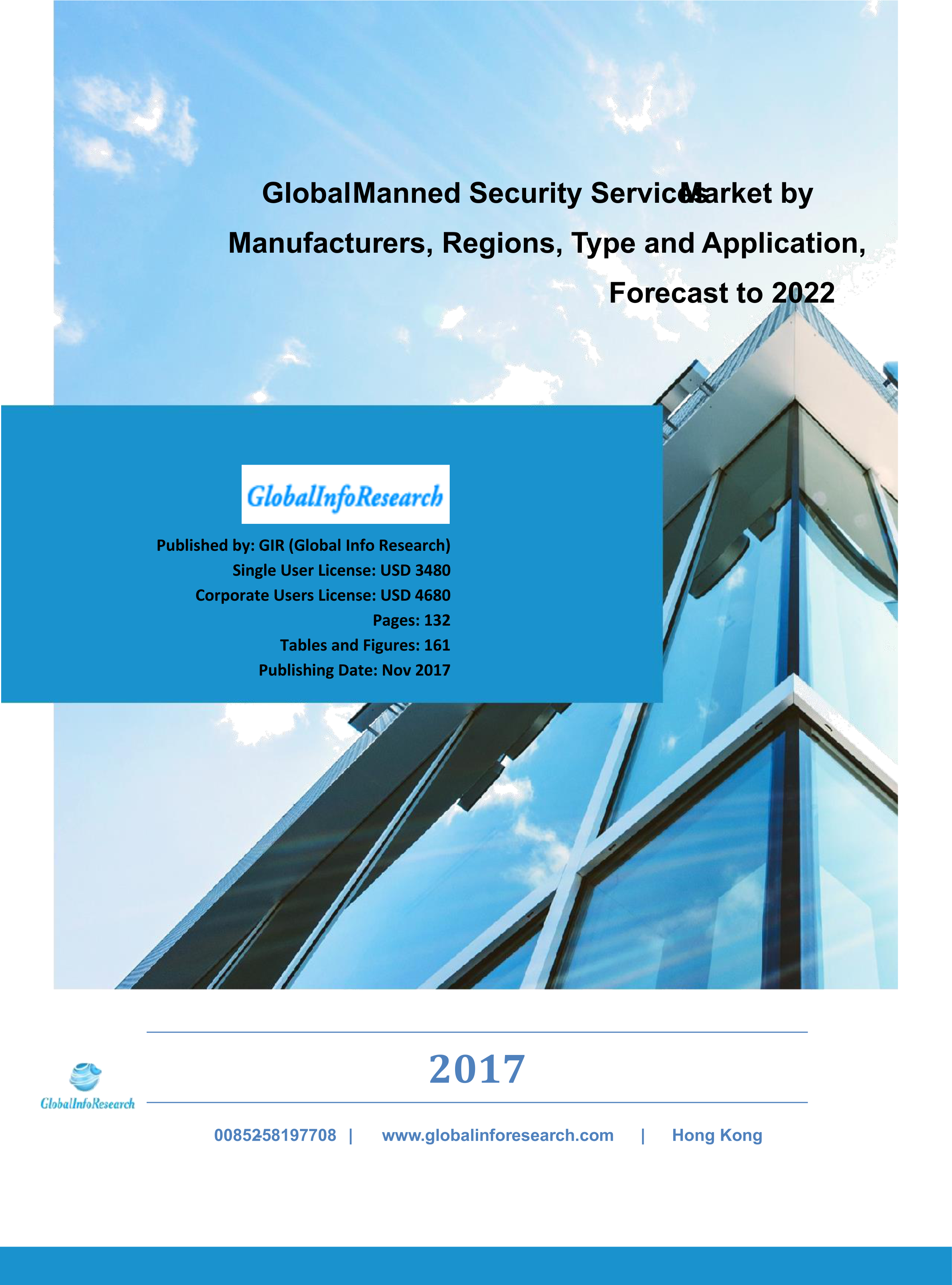 Global Manned Security Services Market by Manufacturers, Regions, Type and Application Forecast to 2022
