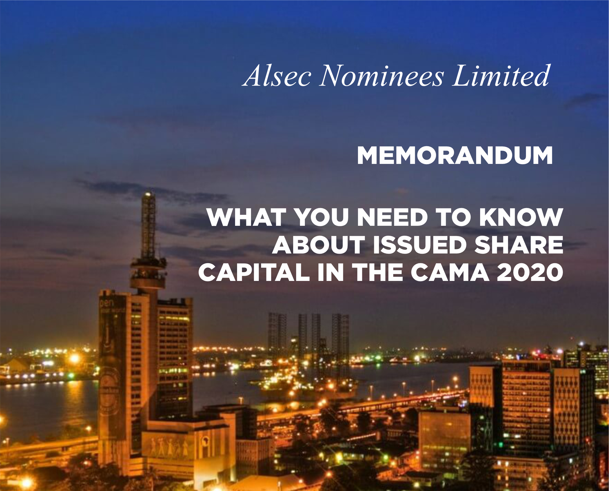WHAT YOU NEED TO KNOW ABOUT ISSUED SHARE CAPITAL IN THE CAMA 2020